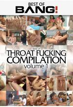 best of throat fucking compilation vol 1